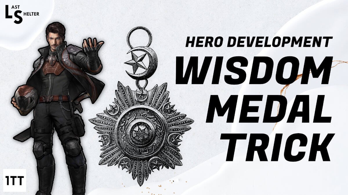 LAST SHELTER WISDOM MEDAL TRICK ONE TECH TRAVELLER HERO